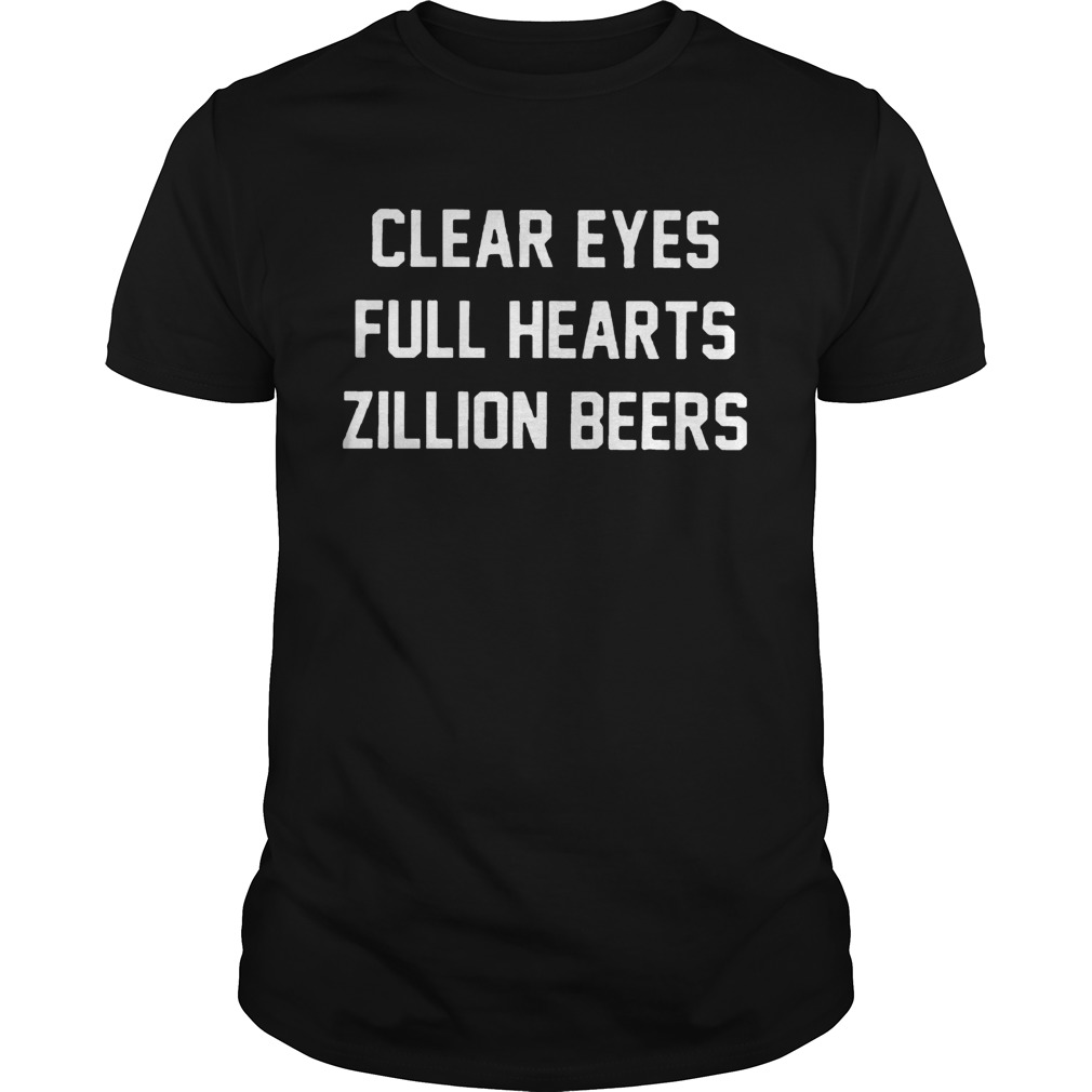 Clear Eyes Full hearts Zillon Beers shirt Classic Men's