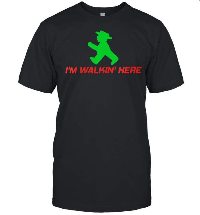 I'm Walkin' Here Rambling Hiking Hike Trail shirt