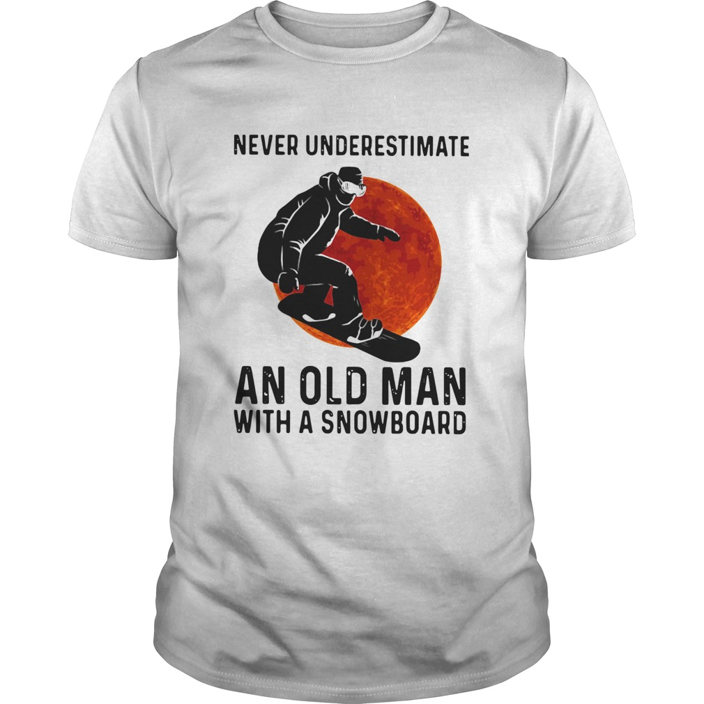 Never Underestimate And Old Man With A Snowboard shirt Classic Men's