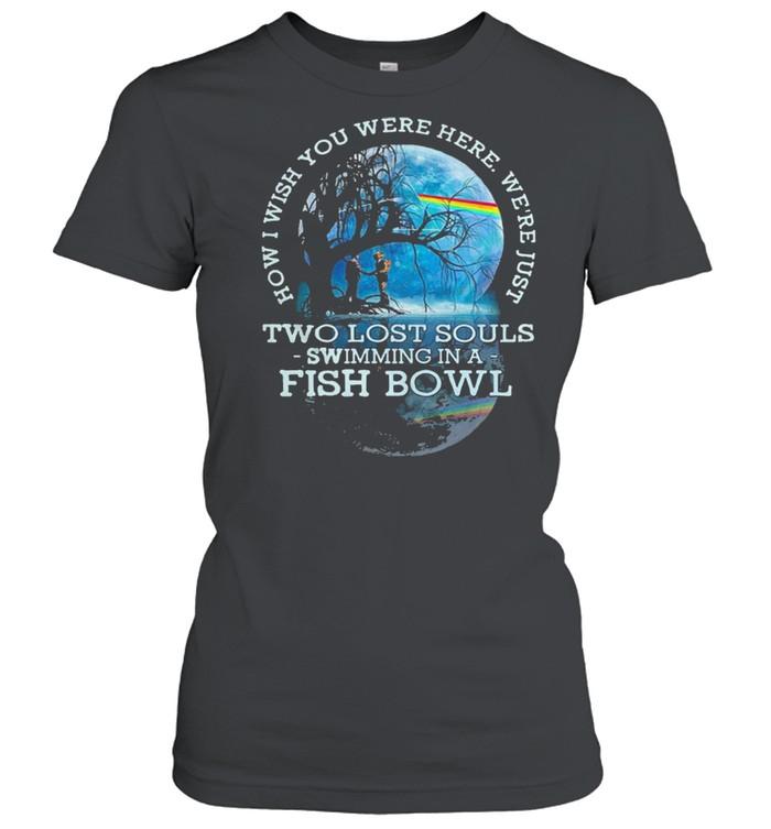 How I wish you were here lyrics pink floyd two lost souls fish bowl shirt Classic Women's T-shirt