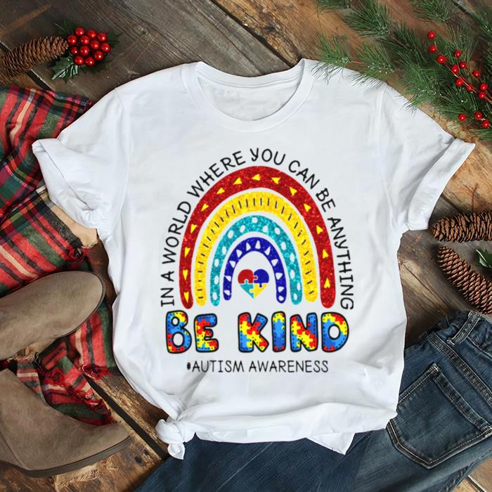 In A World Where You Can Be Anything Be Kind Autism Awareness Rainbow shirt Classic Men's