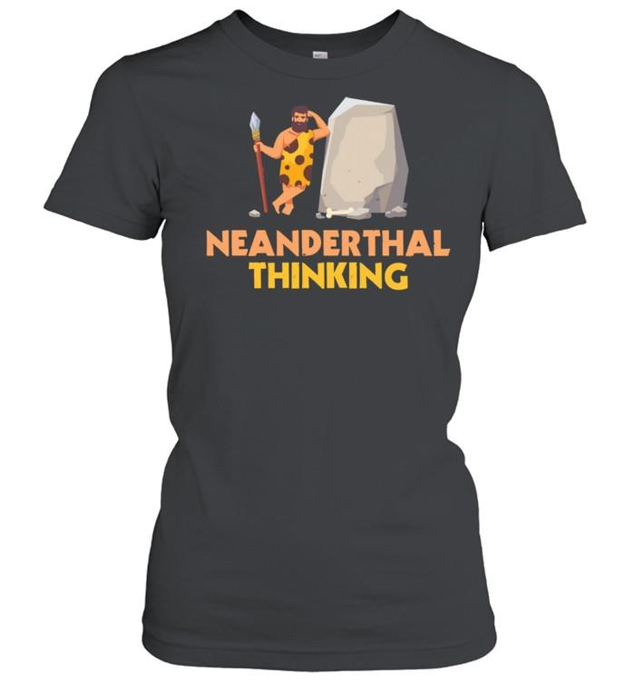 Neanderthal Thinking Caveman shirt Classic Women's T-shirt