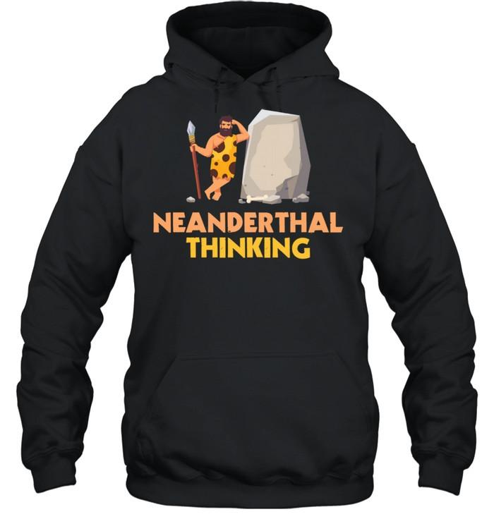 Neanderthal Thinking Caveman shirt Unisex Hoodie
