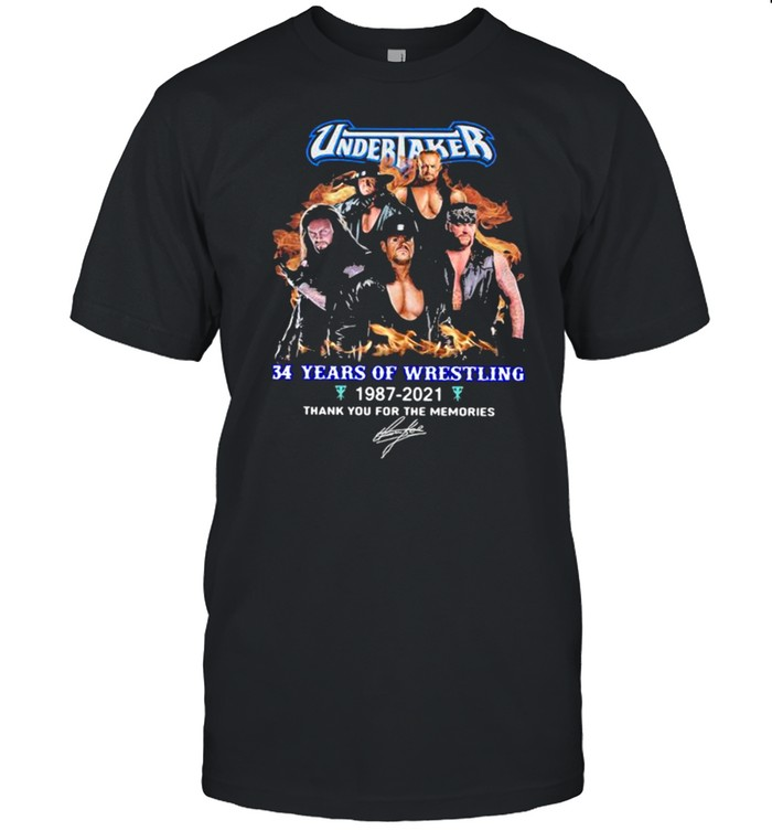 Undertaker 34 Years Of Wrestling 1987 2021 Thank You For The Memories Signature Shirt
