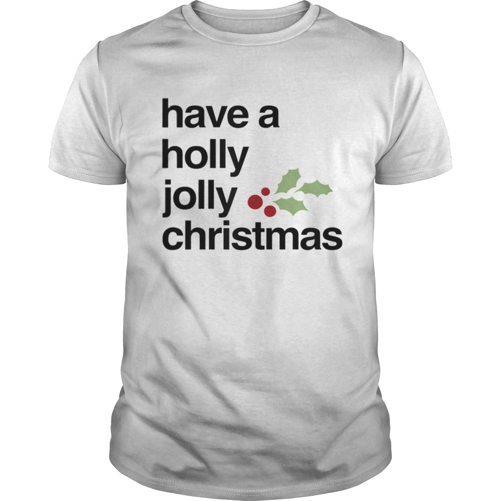 Have A Holly Jolly Christmas shirt Classic Men's
