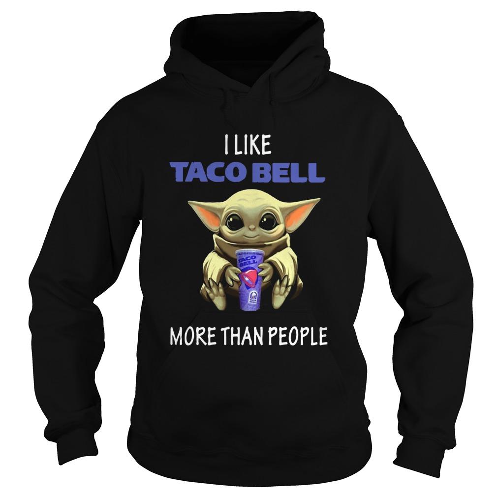 i like taco bell more than people  hoodie