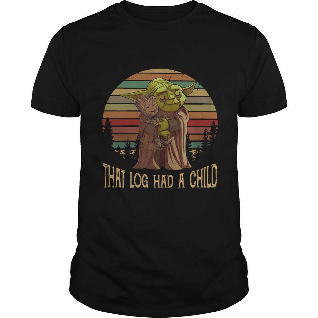 Yoda Hug Baby Groot That Log Had A Child Vintage shirt Classic Men's