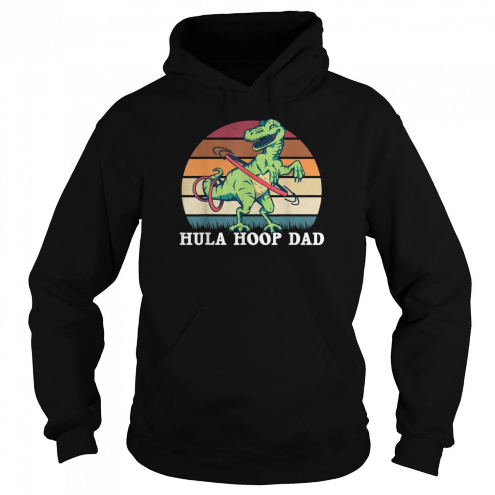 Hula hoop Dad Dancing dinosaur hulaciraptor shirt Unisex Hoodie