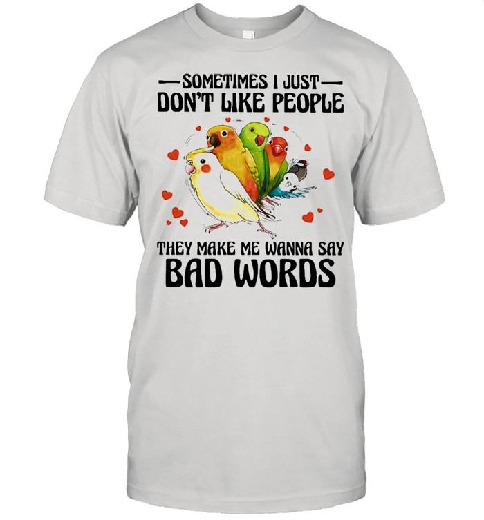 Parrot Say Bad Words Parrot Lovers Shirt