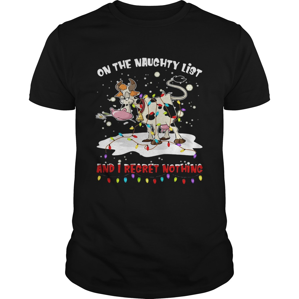 On The Naughty List And I Regret Nothing Cow Christmas shirt Classic Men's