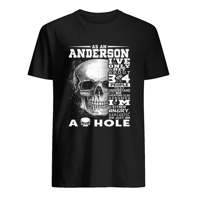 Skull As an Anderson i've only met about 3 or 4 people that understand shirt Classic Men's