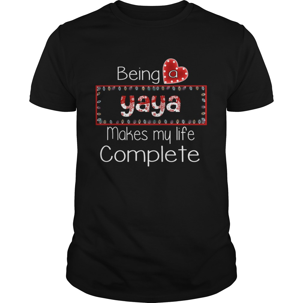 Christmas Being A Yaya Makes My Life Complete shirt Classic Men's