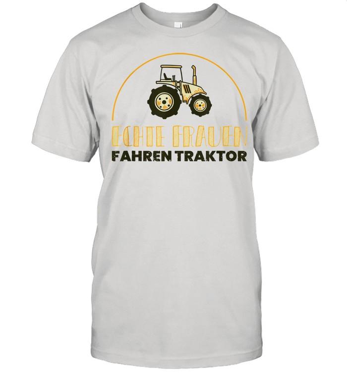 Echte Frauen fahren Traktor WitzSpruch Geschenk Landwirtin  Classic Men's T-shirt