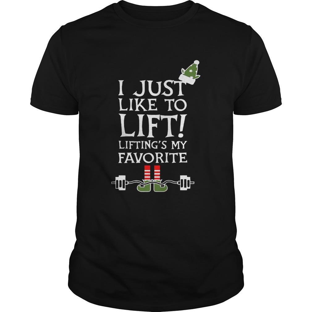 ELF I just like to lift liftings my favorite shirt Classic Men's