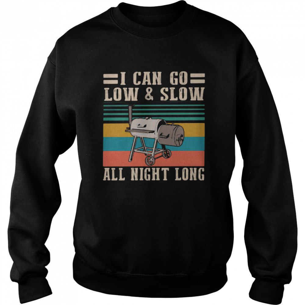 i can go low and slow all night long vintage  unisex sweatshirt