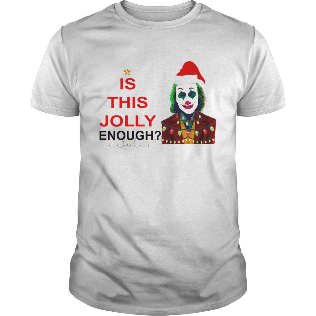 Is this Jolly enough Joker Joaquin Phoenix Christmas shirt Classic Men's
