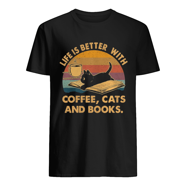 Life Is Better With Coffee Cats And Books Vintage shirt Classic Men's