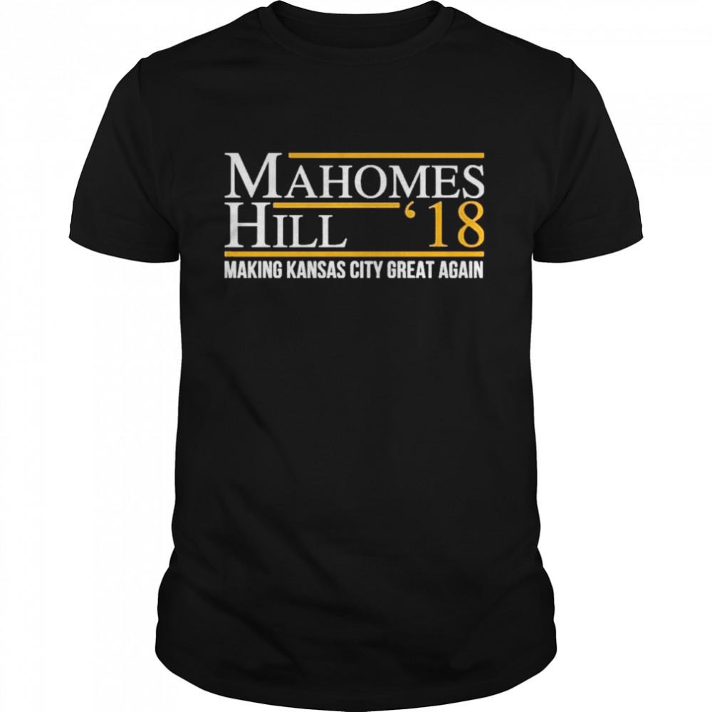 Mahomes Hill '18 Making Kansas City Great Again  Classic Men's T-shirt