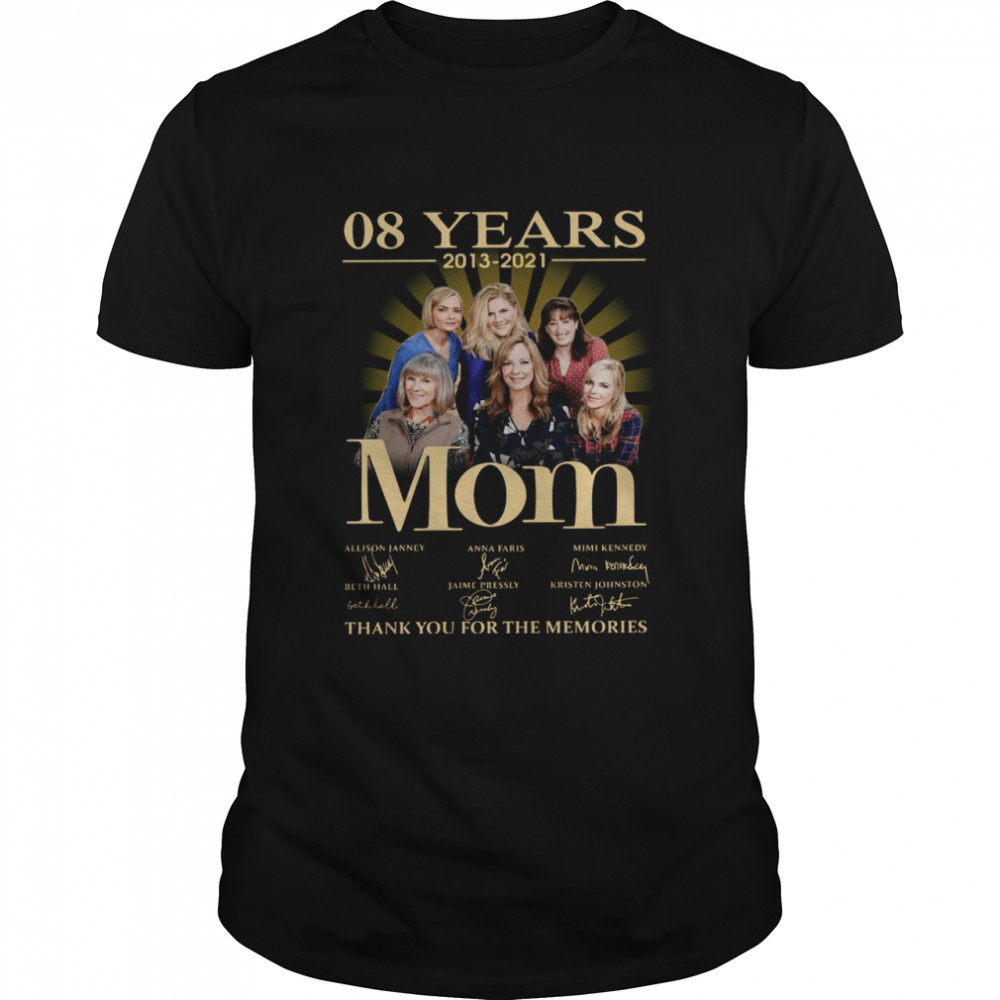 08 Years 2013 2021 Mom Signatures Thank You For The Memories  Classic Men's T-shirt