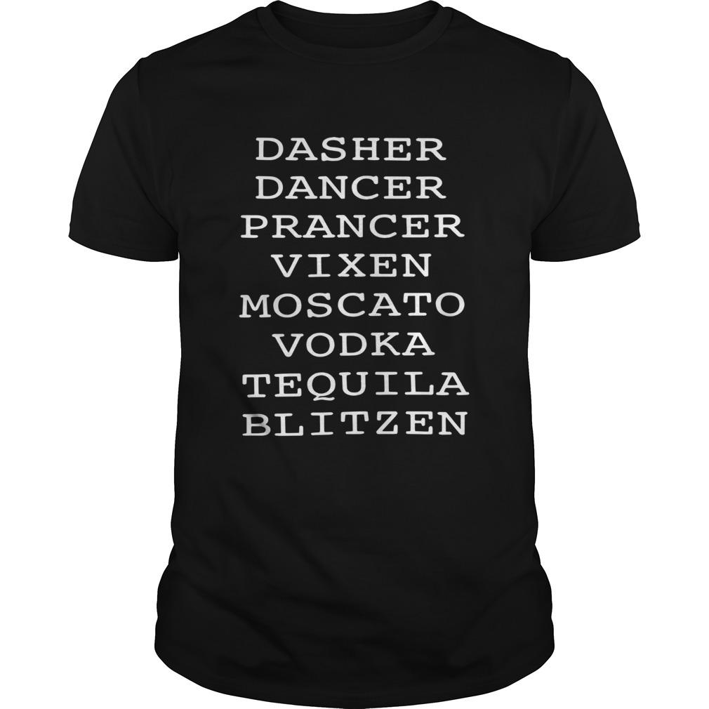 Dasher dancer prancer vixen moscato vodka tequila blitzen shirt Classic Men's