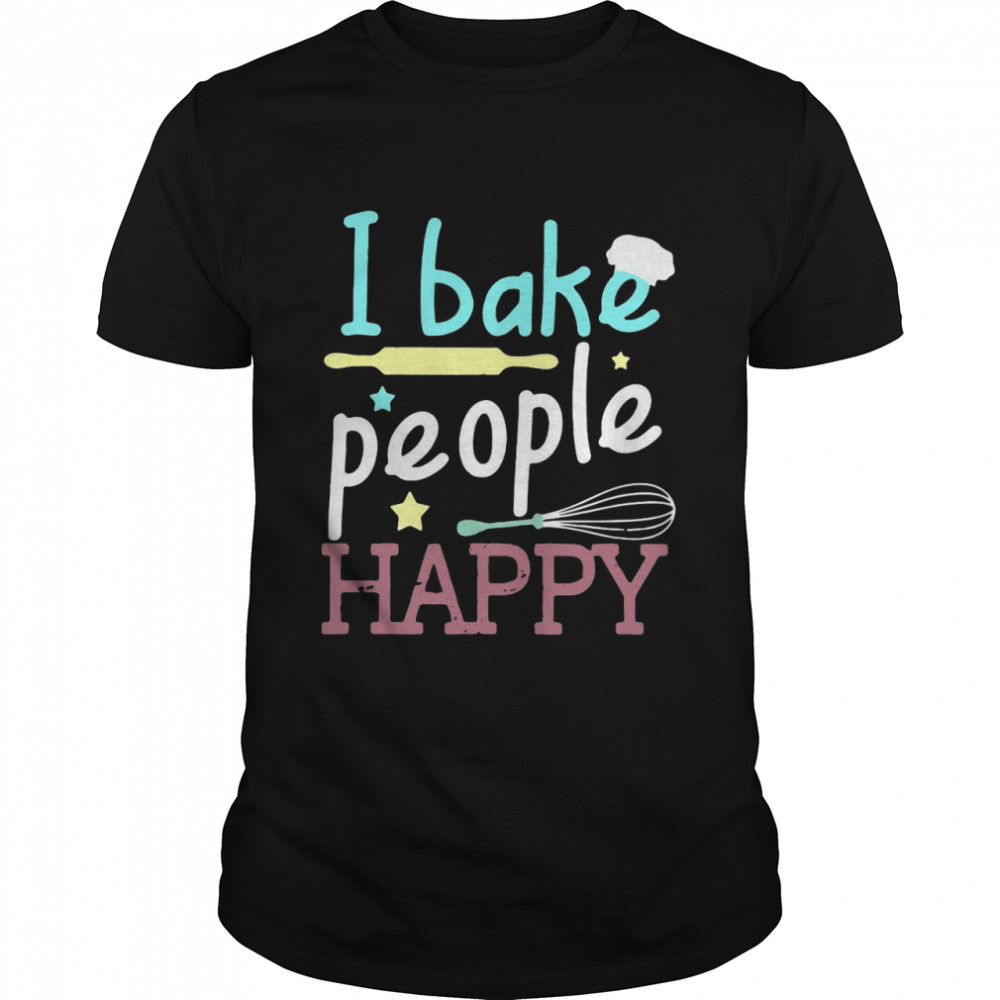 I Bake People Happy Pastry Chef Cake Cookie Baker T-shirt Classic Men's T-shirt