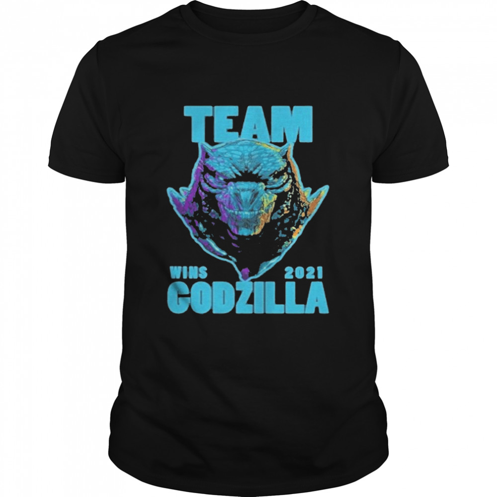Team Godzilla Wins 2021 shirt