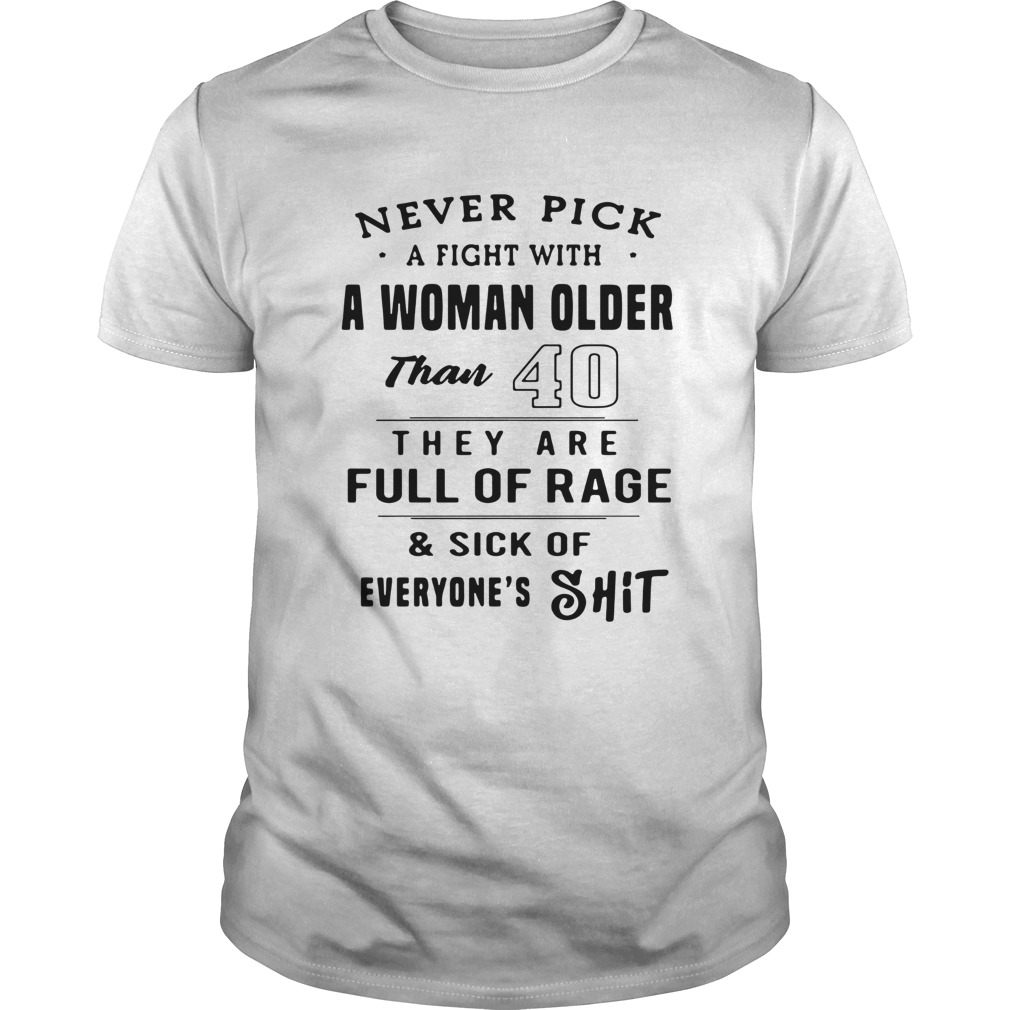 Never pick a fight with a woman shirt Classic Men's