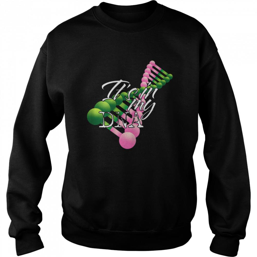 Pink and Green It's In My DNA Sorority shirt Unisex Sweatshirt