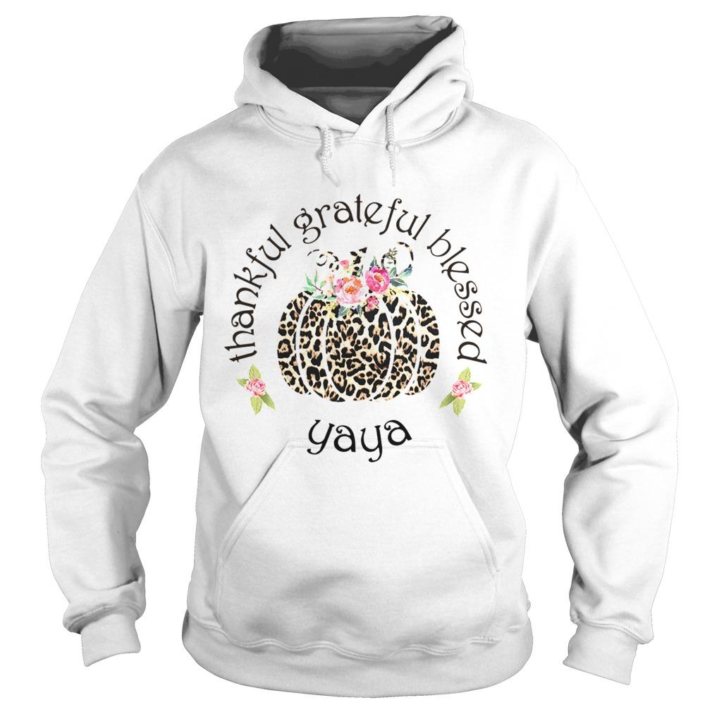 thankful grateful blessed yaya tshirt hoodie
