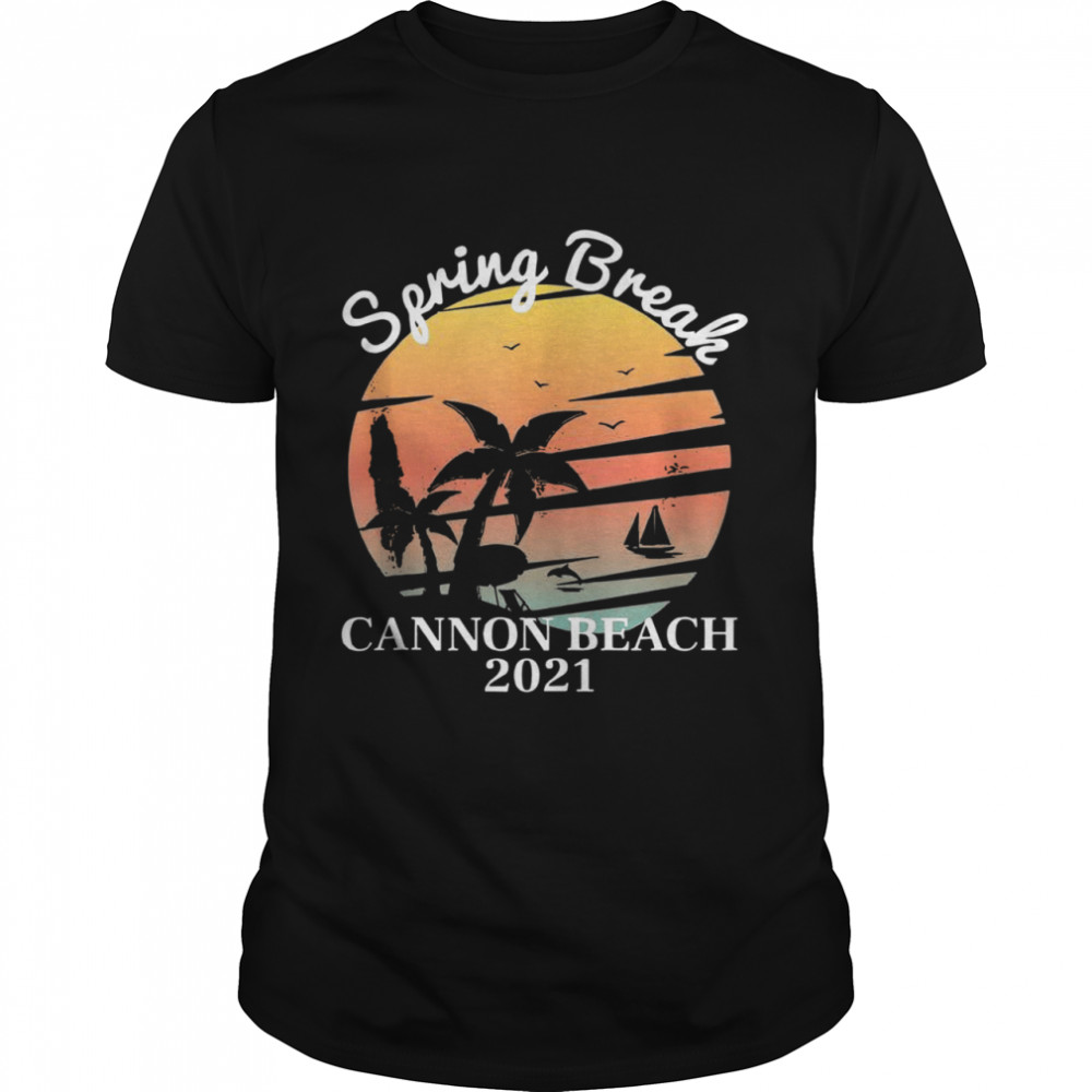 Spring Break Trip 2021 Cannon Beach Vintage Shirt