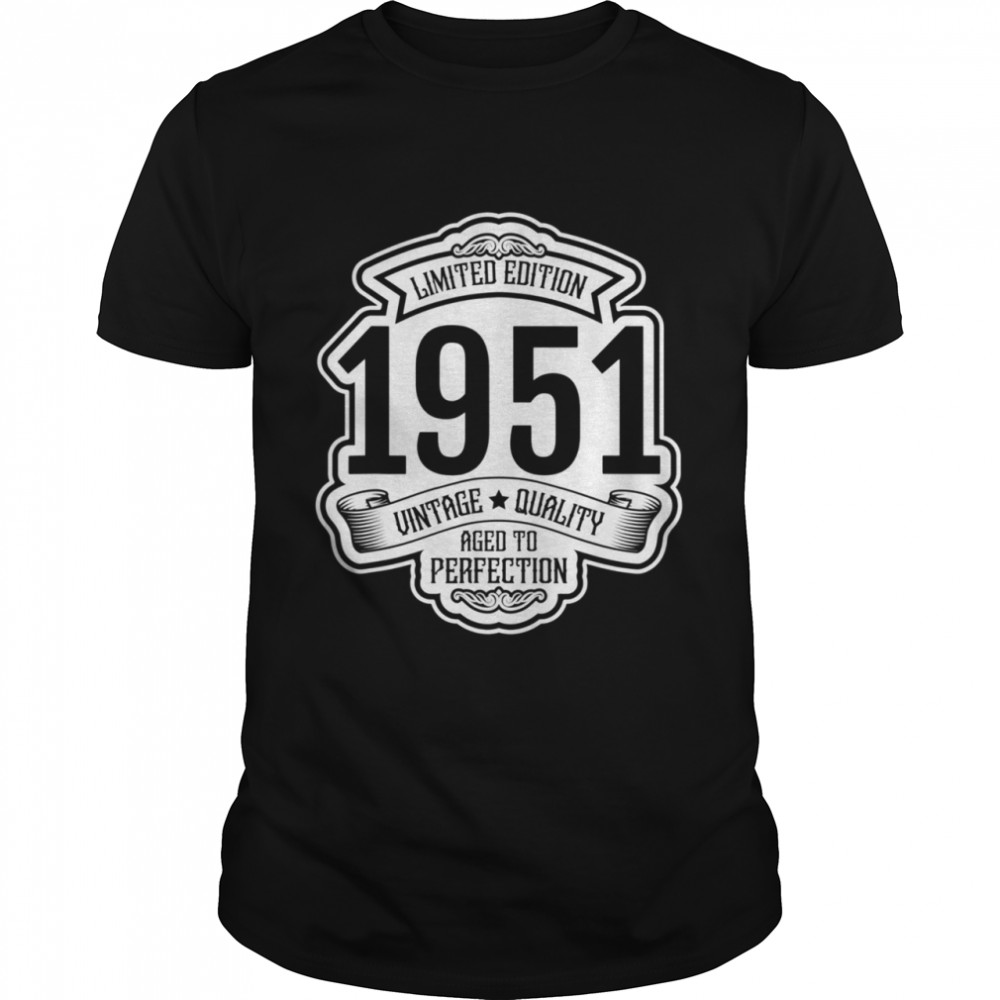 1951 Vintage Quality Aged To Perfection Shirt