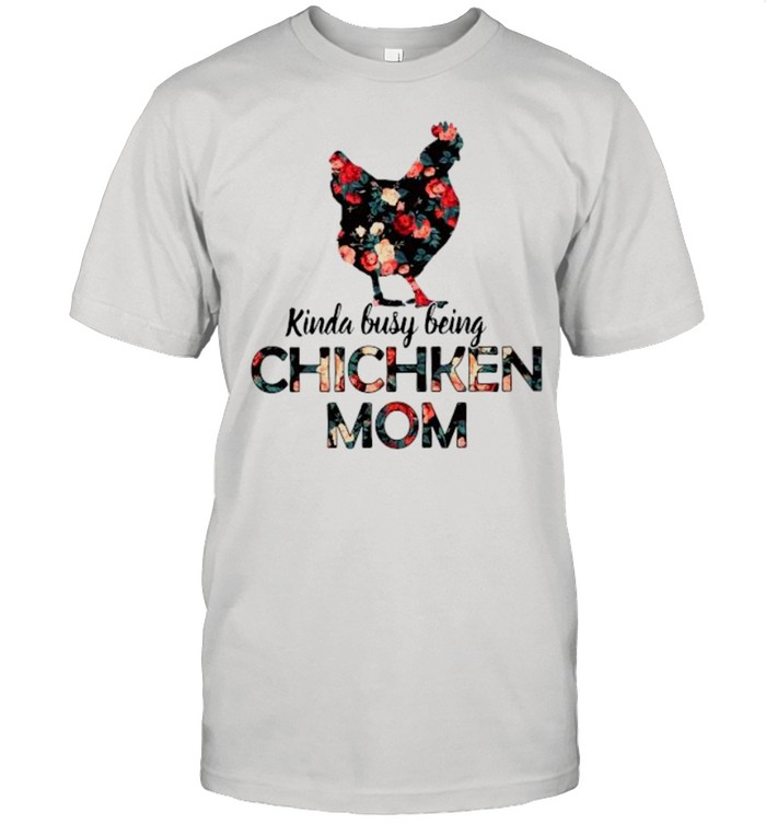 Kinda busy being chicken mom floral shirt Classic Men's T-shirt
