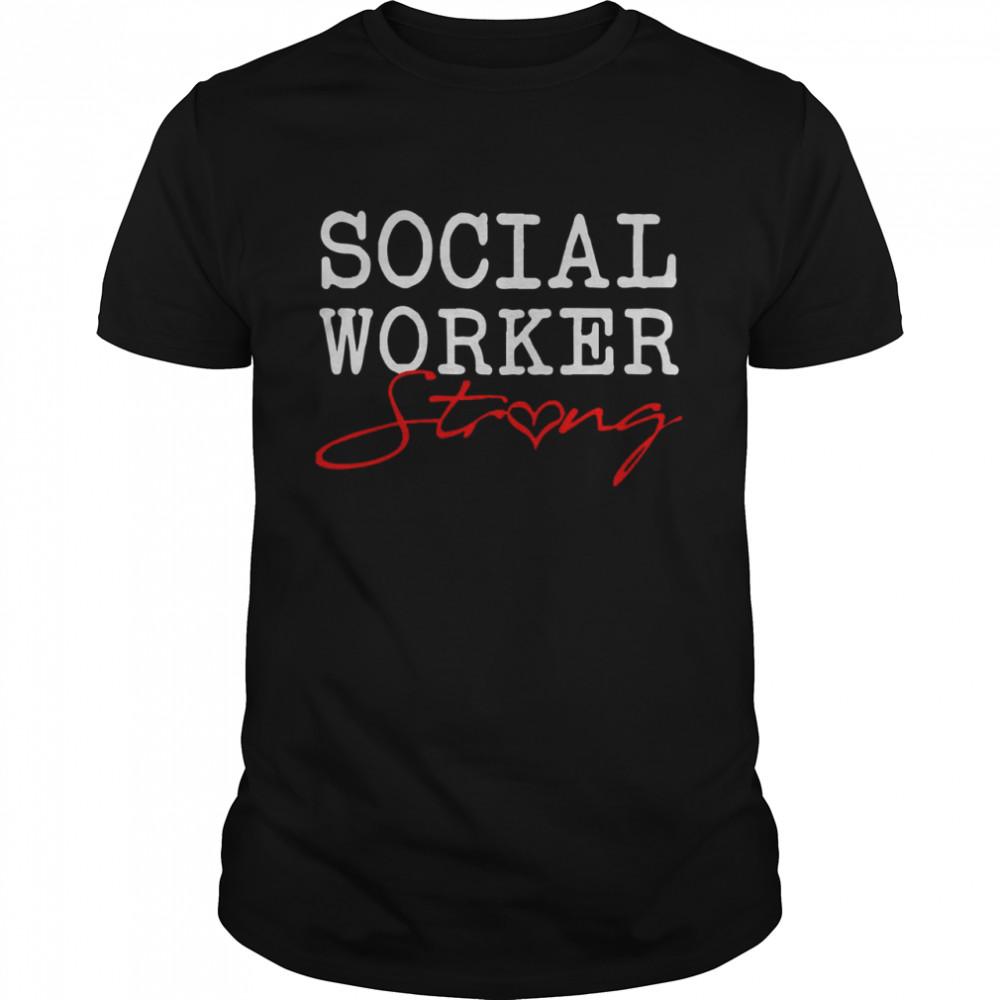 Social Worker Strong shirt