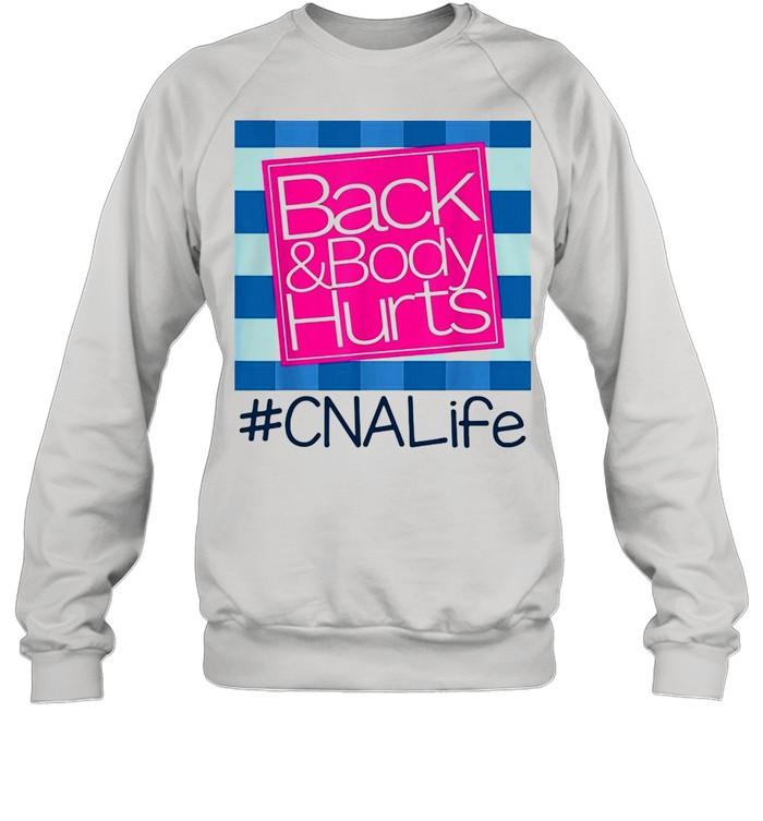 back and body hurts cna life shirt unisex sweatshirt
