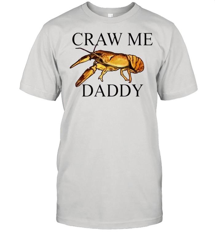 Craw me Daddy crawfish shirt