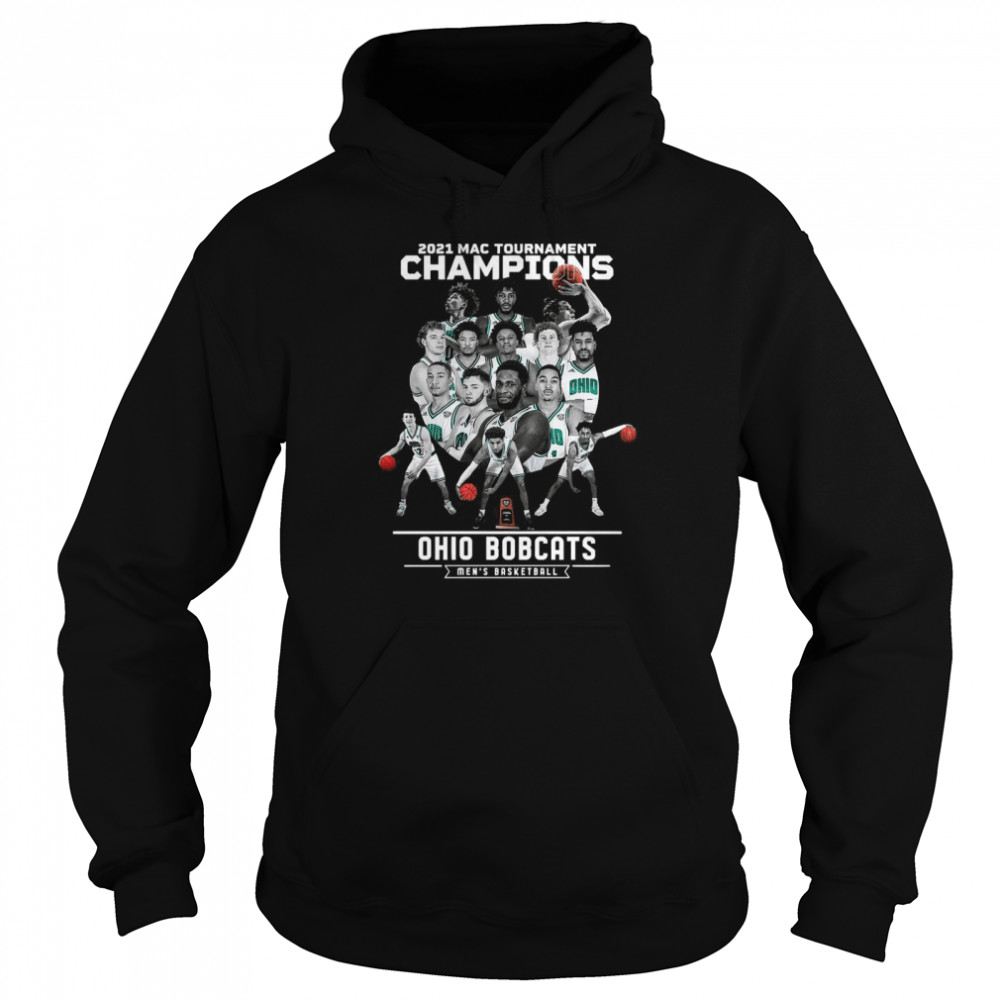ohio bobcats 2021 mac tournament champions mens basketball shirt unisex hoodie