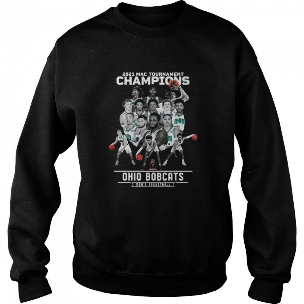 ohio bobcats 2021 mac tournament champions mens basketball shirt unisex sweatshirt