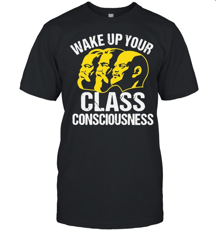 Wake Up Your Class Consciousness Shart T-shirt Classic Men's T-shirt