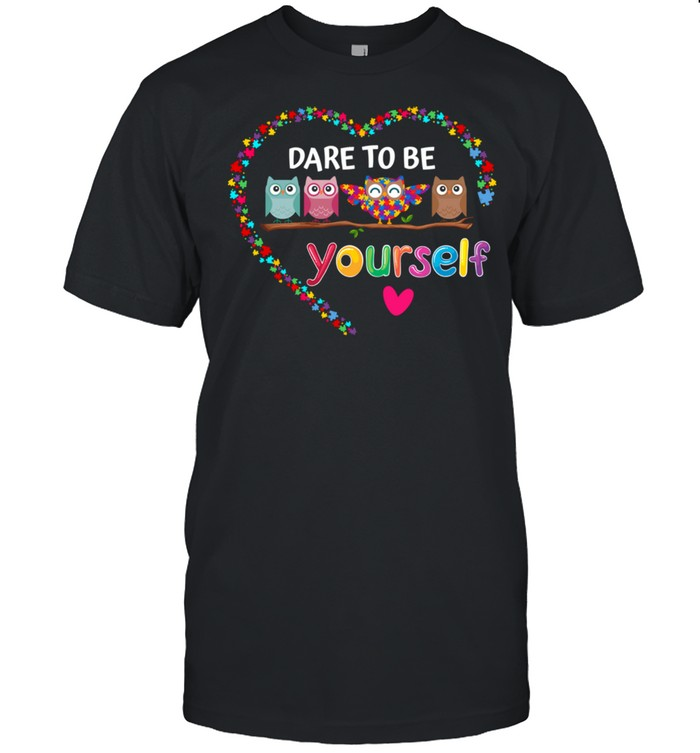 Dare To Be Yourself Autism Awareness Owl Heart Puzzle Piece shirt Classic Men's T-shirt