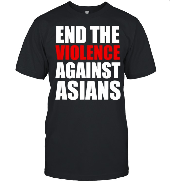 End The Violence Against Asians American Stop Hate Asian  Classic Men's T-shirt