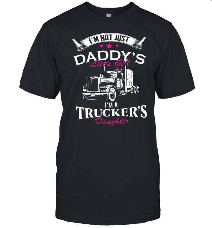 Im Not Just Daddys Little Girl Im A Truckers Daughter shirt Classic Men's T-shirt