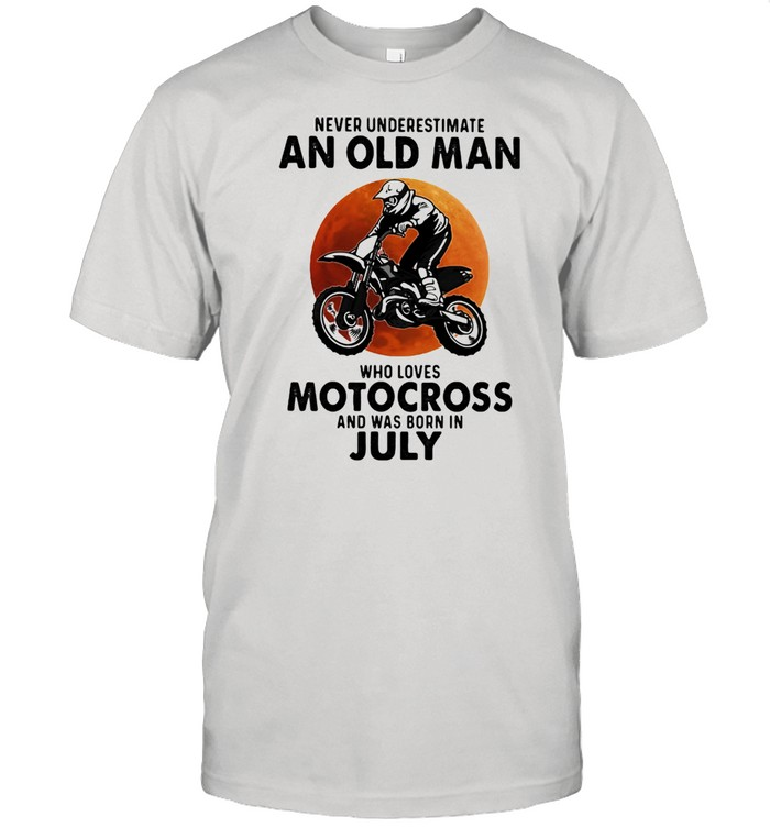 Never Underestimate An Old Man Who Loves Motocross And Was Born In July Blood Moon  Classic Men's T-shirt