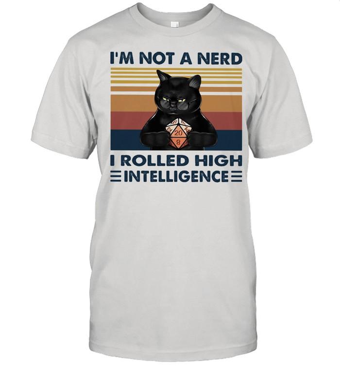 I'm Not A Nerd I Rolled High Intelligence Cat Vintage  Classic Men's T-shirt