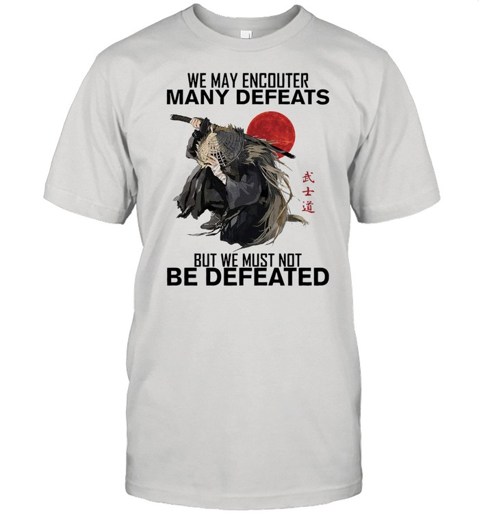 We may encounter many defeats but we must not be defeated shirt Classic Men's T-shirt