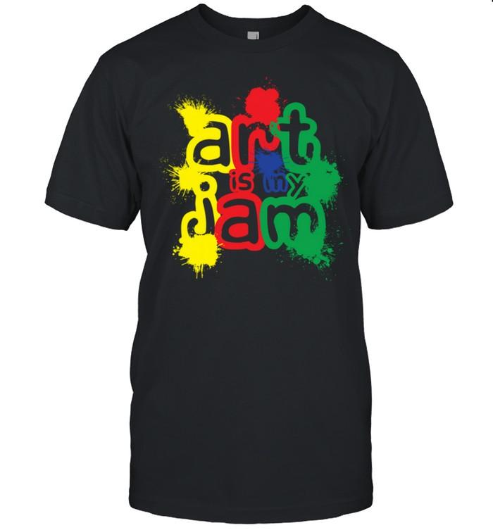 Arts Are My Jam Art Teacher Student Appreciation Artist shirt