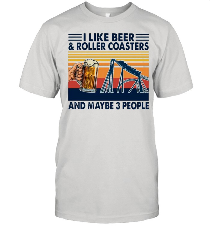 I Like Beer And Roller Coasters And Maybe 3 People Vintage Retro shirt Classic Men's T-shirt