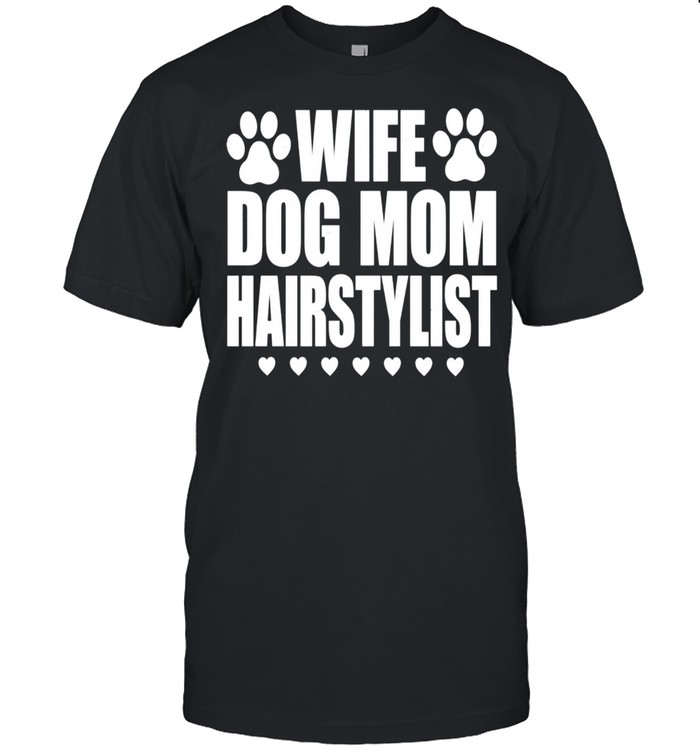 Wife Dog Mom Hairstylist Hairdresser  Classic Men's T-shirt