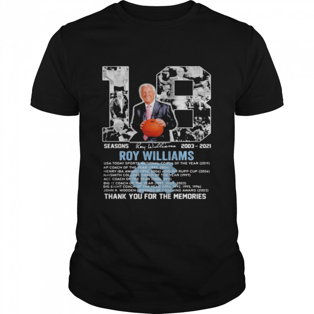 18 Seasons 2003 2021 Roy Williams Thank You For The Memories Signature Shirt
