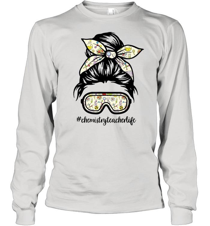 chemistryteacherlife messy bun life hair goggles science  long sleeved t shirt