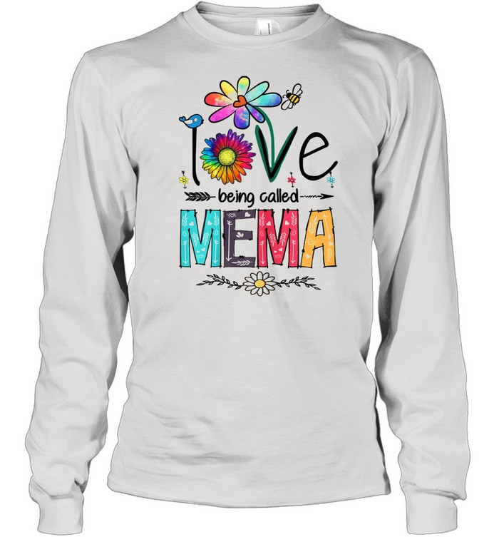 i love being called mema daisy flower mothers day  long sleeved t shirt